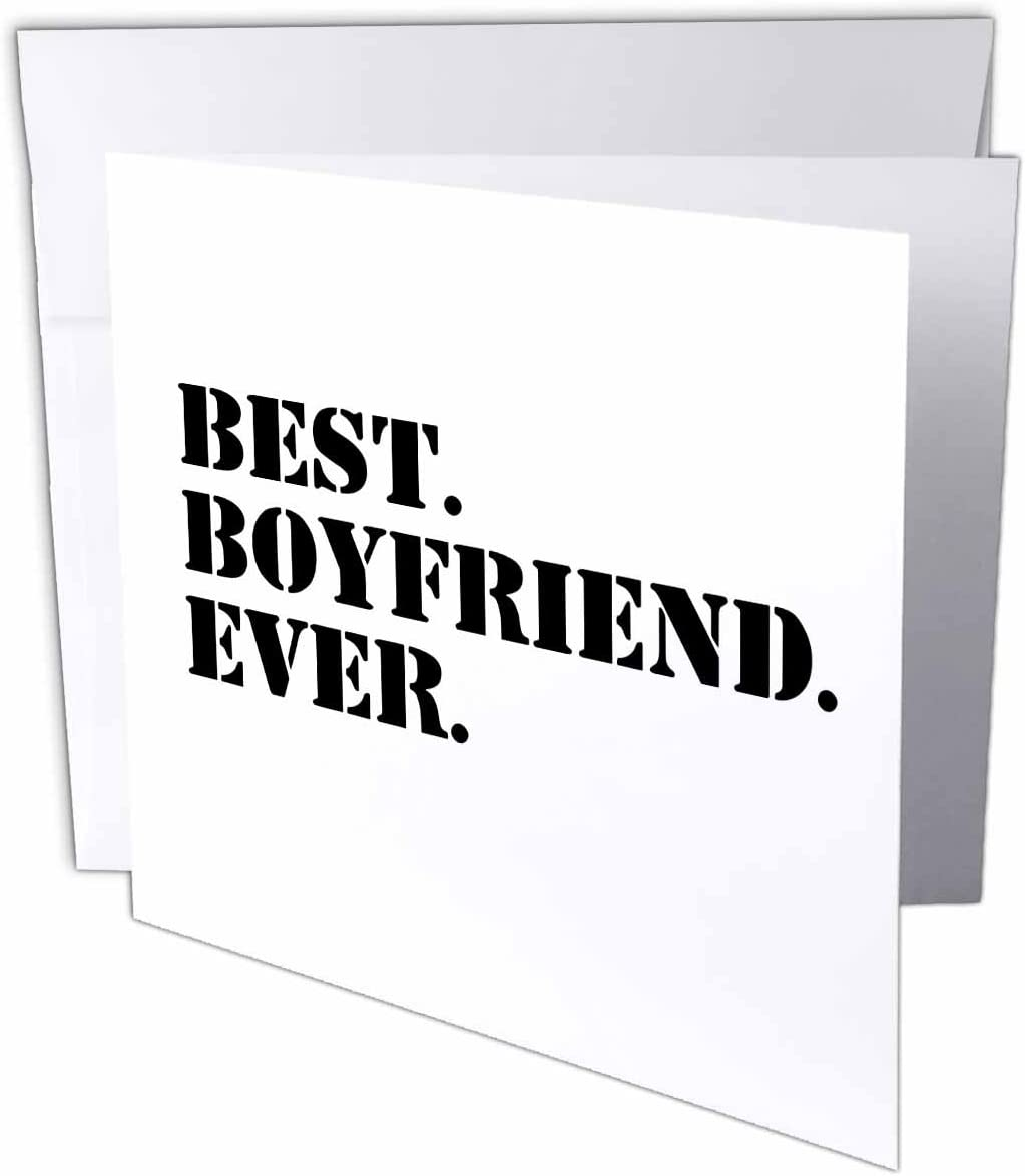 for Anniversary or Valentines Day Fun Romantic Love and Dating Gifts for Him Greeting Card 3dRose gc/_151478/_5 6 x 6-InchBest Boyfriend Ever