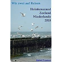Wir zwei auf Reisen - Heinkenszand, Zeeland, Niederlande - 2018 (German Edition)