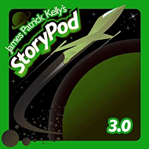James Patrick Kelly's StoryPod 3.0 Audiobook