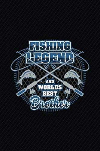 Fishing Legend And Worlds Best Brother: Fish Themed Lined Journal Notebook