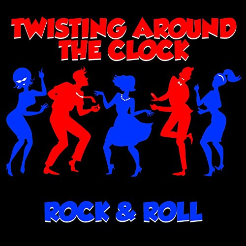 (Twist Around the Clock )