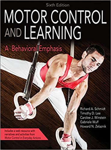 motor control and learning 6th edition with web resource a behavioral emphasis