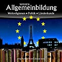 Weltreligionen, Politik, Länderkunde (Reihe Allgemeinbildung) Hörbuch von Martin Zimmermann Gesprochen von: Michael Schwarzmaier, Marina Köhler