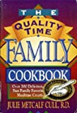 The Quality Time Family Cookbook, Julie M. Cull, 1565610660