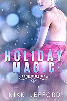Holiday Magic (A Spellbound Christmas Story): A Spellbound Christmas Story (#4) by [Jefford, Nikki]