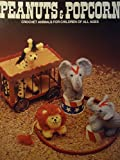img - for Peanuts & popcorn: Crochet animals for children of all ages book / textbook / text book