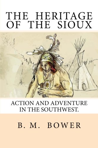 - The Heritage of the Sioux