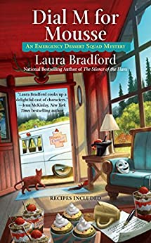 Dial M for Mousse (An Emergency Dessert Squad Mystery) by [Bradford, Laura]