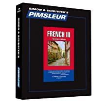Pimsleur French Level 3 CD: Learn to Speak and Understand French with Pimsleur Language Programs