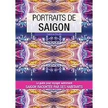Portraits de Saigon: Saigon par ceux qui y vivent (Vivre ma ville) (French Edition)