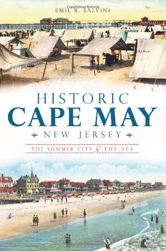 Cape May Historic (Historic Cape May, New Jersey: The Summer City by the Sea)