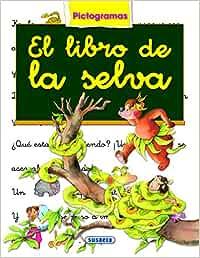 El Libro De La Selva (Pictogramas): Amazon.es: Susaeta