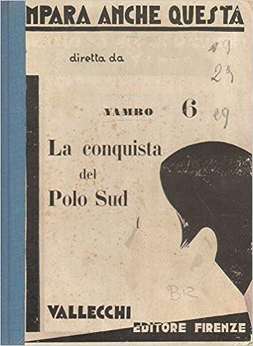 La conquista del Polo Sud: Amazon.es: YAMBO (ENRICO NOVELLI): Libros