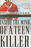 Inside the Mind of a Teen Killer, Phil Chalmers, 1595551522
