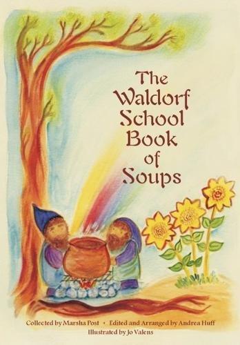 The Waldorf School Book of Soups