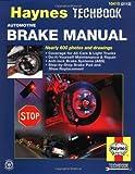 Automotive Brake Manual, Haynes Automobile Repair Manuals Staff and John Haynes, 156392112X
