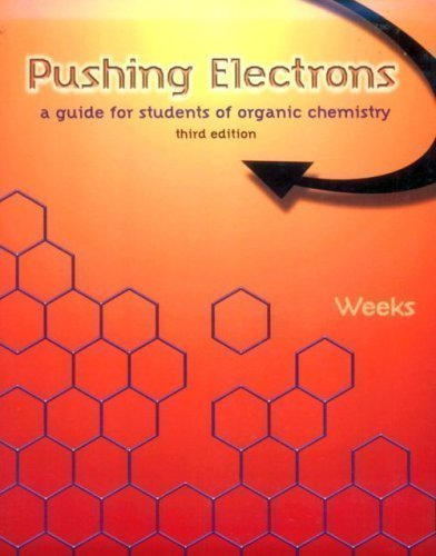 By Daniel P. Weeks: Pushing Electrons: A Guide for Students of Organic Chemistry Third (3rd) Edition