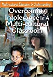 Teen Guidance - Overcoming Intolerance In A Multi-cultural Classroom by Richard Arsenault