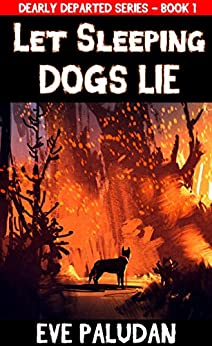 Let Sleeping Dogs Lie: A Young Adult / New Adult Paranormal Ghost Novella (Dearly Departed Book 1) by [Paludan, Eve]