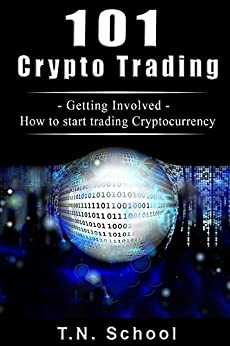 !LINK! Crypto Trading 101: Getting Involved - How To Start Trading Cryptocurrency (Trading, Smart Investing, Altcoin, Cryptocurrency, Newbie Guide, Longterm Profit For Beginners). Denim obsah fotos Subject traveler ocasion