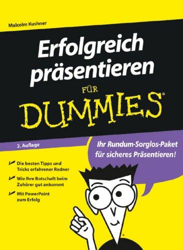 Erfolgreich präsentieren für Dummies Taschenbuch – 1. Januar 2005 Malcolm Kushner 3527701753 Briefe Bewerbungen