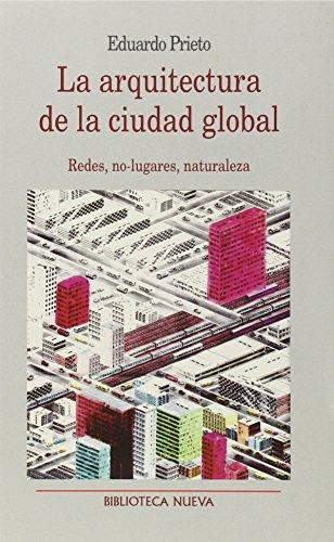 Descargar Libro La Arquitectura De La Ciudad Global Eduardo Prieto