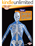 Your Skeletal System (Searchlight Books TM - How Does Your Body Work?)