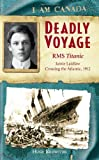 I Am Canada: Deadly Voyage: R.M.S. Titanic, Jamie Laidlaw, Crossing the Atlantic, 1912