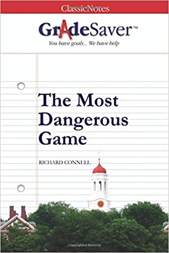 GradeSaver (TM) ClassicNotes: The Most Dangerous Game