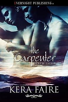 The Carpenter (Death Isle Book 6) by [Faire, Kera]