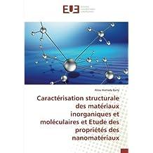 Caractérisation structurale des matériaux inorganiques et moléculaires et Etude des propriétés des nanomatériaux