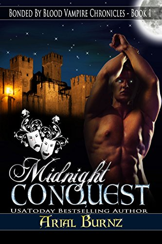 Midnight Conquest (Bonded By Blood Vampire Chronicles Book 1) by [Burnz, Arial]