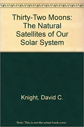 Buy thirty two moons the natural satellites of our solar system buy thirty two moons the natural satellites of our solar system book online at low prices in india thirty two moons the natural satellites of our solar publicscrutiny Choice Image