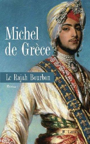 Le Rajah Bourbon Romans Historiques French Edition