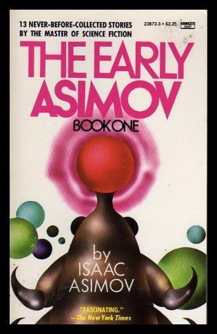 EARLY ASIMOV BOOK I