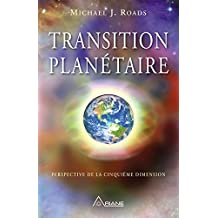 Transition planétaire: Perspective de la cinquième dimension (French Edition)