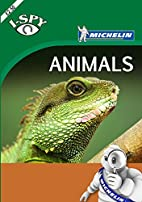 I-Spy Animals (Michelin I-Spy Guides) by…