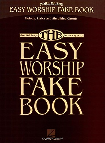 More of the Easy Worship Fake Book: Over 100 Songs in the Key of C