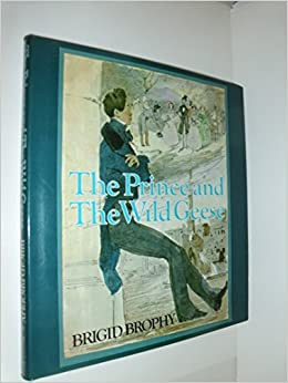 The Prince and the Wild Geese: Brigid Brophy, Julia Taaffe ...
