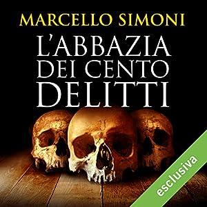 L'abbazia dei cento delitti (Codice Millenarius Saga 2) Audiobook