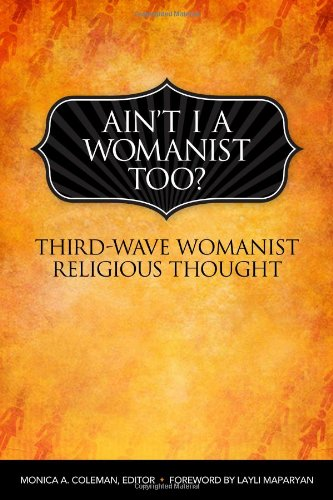 Ain't I a Womanist, Too?: Third Wave Womanist