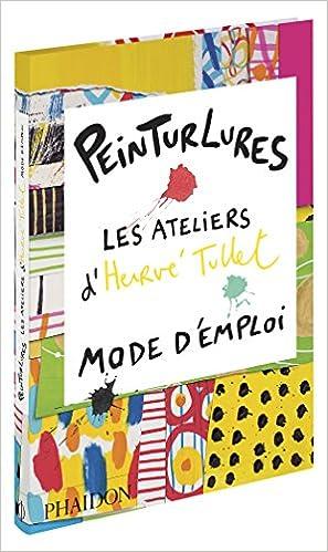 Livres Peinturlures : Les ateliers d'Hervé Tullet, mode d'emploi epub pdf