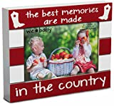 Pavilion Gift Company We Baby The Best Memories are Made in The Country Picture Frame, Red, 6'' x 4''