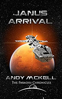 Janus Arrival: Conclusion of the Janus Paradisi trilogy by [McKell, Andy]