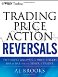 Trading Price Action Reversals, Al Brooks and David Markson, 1118066618