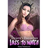 The Demon's Daughter Likes to Watch: (Monster Erotica, Lesbians, College)