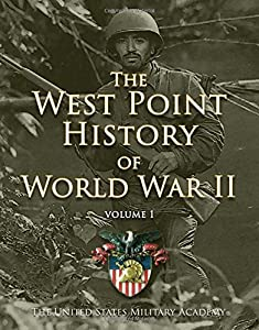 West Point History of World War II, Vol. 1 (The West Point History of Warfare Series)