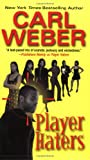 Player Haters, Carl Weber, 0758200323