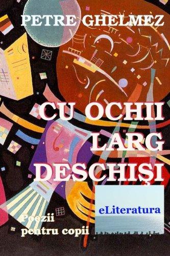 Cu ochii larg deschisi: Poezii pentru copii (Romanian Edition) pdf