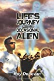 Life's Journey with the Occasional Alien, Roy Donovan, 1493633678